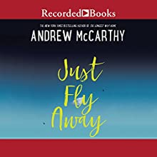 Just Fly Away Audiobook by Andrew McCarthy Narrated by Suzy Jackson