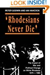 Rhodesians Never Die: The Impact of W...
