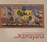 The Ramayana: Love and Valour in India's Great Epic