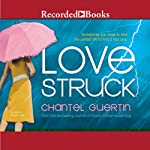Love Struck | Chantel Guertin