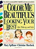 img - for Color Me Beautiful's Looking Your Best: Color, Makeup and Style 2nd (second) Revised by Spillane, Mary, Sherlock, Christine (1995) Paperback book / textbook / text book