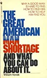 The Great American Man Shortage (0553241885) by Novak, William