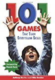 img - for By Anthony Burcher 101 Games That Teach Storytelling Skills (1st First Edition) [Paperback] book / textbook / text book