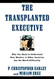 img - for The Transplanted Executive: Why You Need to Understand How Workers in Other Countries See the World Differently by Earley P. Christopher Erez Miriam (1997-04-17) Hardcover book / textbook / text book