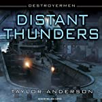 Distant Thunders: Destroyermen, Book 4 (       UNABRIDGED) by Taylor Anderson Narrated by William Dufris