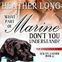 What Part of Marine Don't You Understand?: The Challenge Series, Book 5 (       UNABRIDGED) by Heather Long Narrated by Christine Padovan