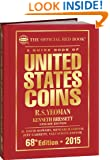 A Guide Book of United States Coins 2015: The Official Red Book Hardcover (Official Red Book: A Guide Book of United States Coins)