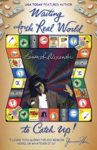 Book: Waiting for the Real World to Catch Up by Brian S. Alexander