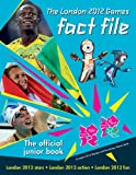 Gavin Newsham The London 2012 Games Fact File: An Official London 2012 Games Publication
