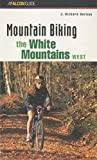 img - for Mountain Biking the White Mountains, West (Regional Mountain Biking Series) 1st edition by Durnan, J. Richard (1998) Paperback book / textbook / text book