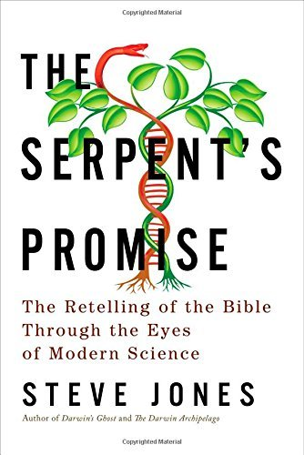 The Serpent's Promise: The Bible Interpreted Through Modern Science by Steve Jones (2014-06-15)