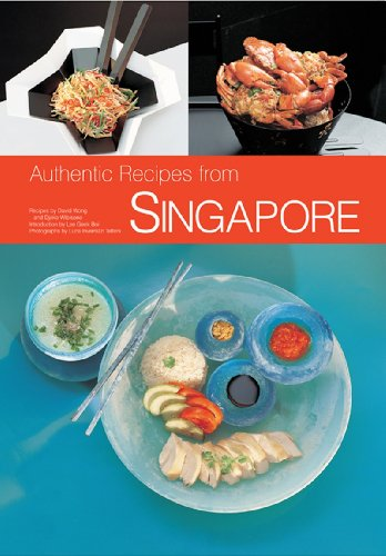 Authentic Recipes from Singapore: 63 Simple and Delicious Recipes from the Tropical Island City-State (Authentic Recipes Series) by Djoko Wibisono, David Wong