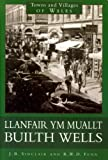 Builth Wells/Llanfair ym Muallt (Towns & Villages of England & Wales) J.B. Sinclair