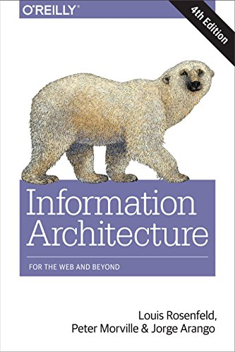 Download Information Architecture: For the Web and Beyond
