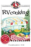 RV Cooking Cookbook (Gooseberry Patch Classics)
