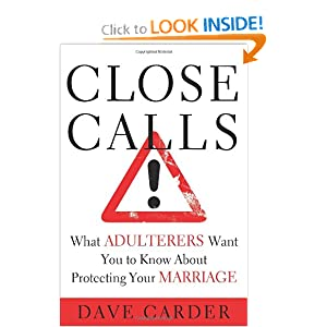 Close Calls: What Adulterers Want You to Know About Protecting ...