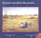 If Youre Not From The Prairie