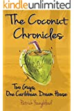 The Coconut Chronicles: Two Guys, One Caribbean Dream House