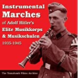 WW-II German/Nazi Era Music - The Elite Musikkorps & Musik Schools 1933-1945by Various