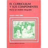 Curriculum y sus componentes - hacia un modelo integador -