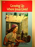 Growing up Where Jesus Lived (A Beka Book Reading Program (2-9))