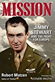 "Robert Matzen, ""Mission: Jimmy Stewart and the Fight for Europe"" (GoodKnight Books, 2016)"