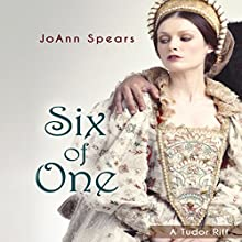 Six of One: A Tudor Riff Audiobook by JoAnn Spears Narrated by Claire Wilkes