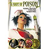 A Shot of Poison: An Insider's Tales of One of Rock's Most Outrageous Bands ~ Christopher Long