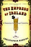 img - for The Empress of Ireland: A Chronicle of an Unusual Friendship book / textbook / text book