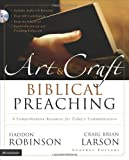 The Art and Craft of Biblical Preaching: A Comprehensive Resource for Today's Communicators (0310252482) by Haddon Robinson