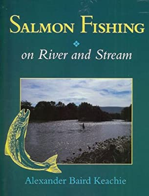 Salmon Fishing on River and Stream from The Crowood Press Ltd