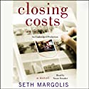 Closing Costs (       UNABRIDGED) by Seth Margolis Narrated by Susan Denaker