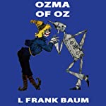 Ozma of Oz: Wizard of Oz, Book 3, Special Annotated Edition (       UNABRIDGED) by L. Frank Baum Narrated by Ron Knowles
