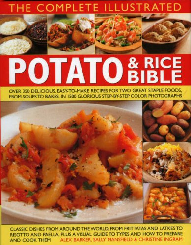 The Complete Illustrated Potato and Rice Bible: Over 300 delicious, easy-to-make recipes for two all-time staple foods, by Sally Mansfield, Alex Barker, Christine Ingram