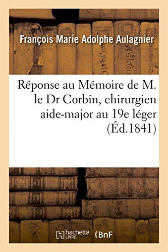 Réponse au Mémoire de M. le Dr Corbin, chirurgien aide-major au 19e léger (Sciences)