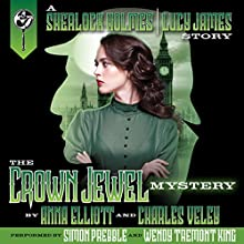 The Crown Jewel Mystery: A Sherlock Holmes and Lucy James Mystery, Book 4 Audiobook by Anna Elliott, Charles Veley Narrated by Simon Prebble, Wendy Tremont King