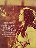 Fifty Great American Silent Films, 1912-1920: A Pictorial Survey (0486239853) by Slide, Anthony