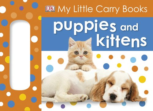 My Little Carry Book: Puppies And Kittens (My Little Carry Books)