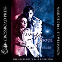Save My Soul: The Preternaturals, Book 2 Audiobook by Zoe Winters Narrated by Chet Williamson