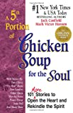 A 5th Portion of Chicken Soup for the Soul: 101 More Stories to Open the Heart and Rekindle the Spirit (1558745432) by Canfield, Jack