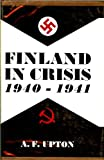 img - for Finland in Crisis, 1940-1941: A Study in Small-Power Politics book / textbook / text book