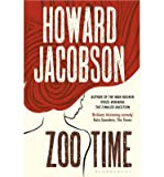 Howard Jacobson [ Zoo Time ] [ ZOO TIME ] BY Jacobson, Howard ( AUTHOR ) Jun-06-2013 Paperback