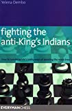 img - for Fighting the Anti-King's Indians: How To Handle White'S Tricky Ways Of Avoiding The Main Lines (Everyman Chess) book / textbook / text book