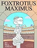 FoxTrotius Maximus: A FoxTrot Treasury (0740746618) by Amend, Bill