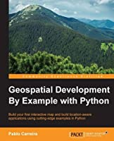 Geospatial Development By Example with Python Front Cover
