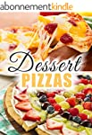 Dessert Pizzas: The 50 Most Delicious...