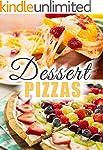 Dessert Pizzas: The 50 Most Delicious...