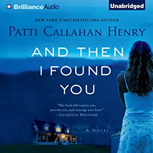 And Then I Found You | [Patti Callahan Henry]