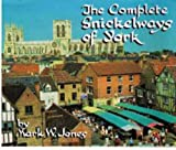 The Complete Snickelways of York