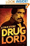 Drug Lord: A True Story: The Life and...